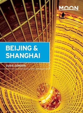 Moon Beijing & Shanghai  by  Susie Gordon