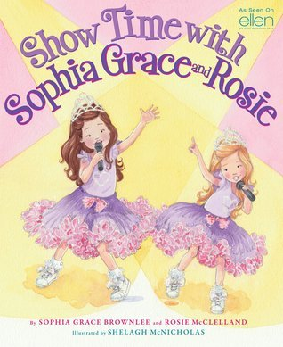 Show Time With Sophia Grace and Rosie Sophia Grace Brownlee