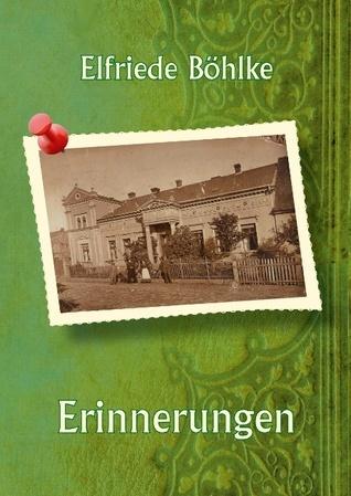 Erinnerungen Elfriede Böhlke