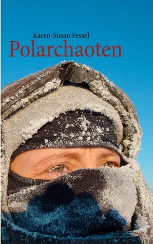 Polarchaoten Karen-Susan Fessel