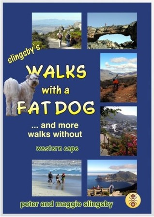 Walks with a Fat Dog ... and more walks without  by  Peter Slingsby