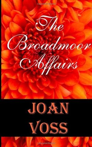 The Broadmoor Affairs  by  Joan Voss