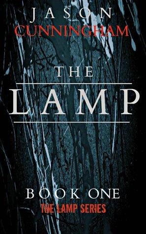 The Lamp: A Supernatural Thriller Jason  Cunningham