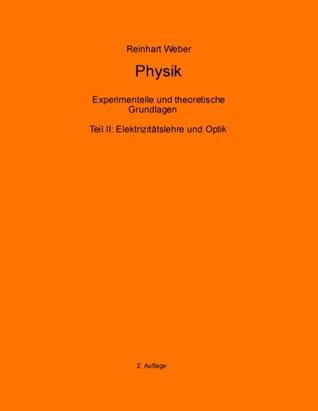 Physik: Teil II: Atom-, Molek L- Und Quantenphysik - Experimentelle Und Theoretische Grundlagen Reinhart Weber