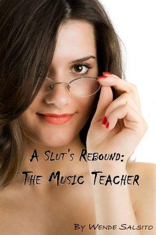 A Sluts Rebound: The Music Teacher Wende Salsito