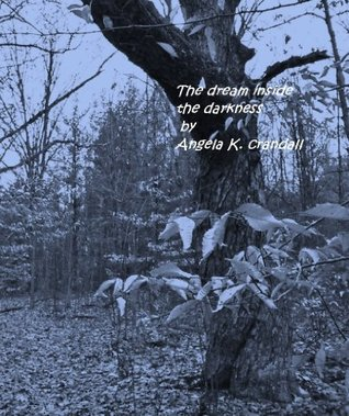 The Dream inside the Darkness Angela Crandall