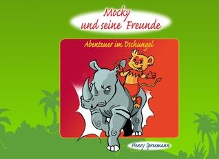 Mocky und seine Freunde: Abenteuer im Dschungel  by  Henry Spreemann