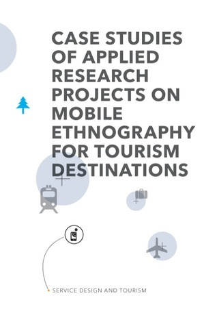 Service Design and Tourism: Case studies of applied research projects on mobile ethnography for tourism destinations  by  Marc Stickdorn