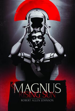 Rising Sun (Magnus, #1)  by  Robert Allen Johnson