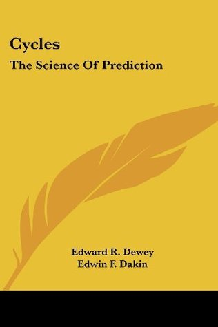 Cycles: The Science Of Prediction Edward R. Dewey