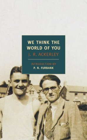 We Think The World of You (New York Review Books Classics) J.R. Ackerley