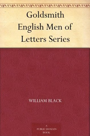 Goldsmith English Men of Letters Series William Black