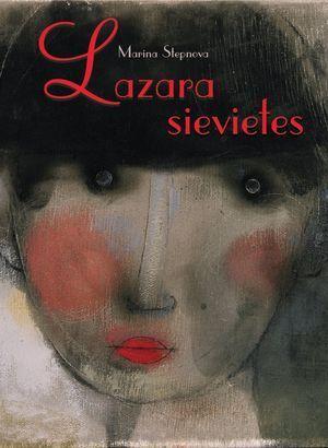 Lazara sievietes  by  Marina Stepnova