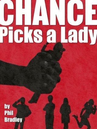 Chance Picks a Lady  by  Phil Bradley