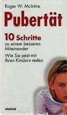 Pubertät. 10 Schritte zu einem besseren Miteinander. Wie Sie jetzt mit Ihren Kindern reden. Roger W. McIntire