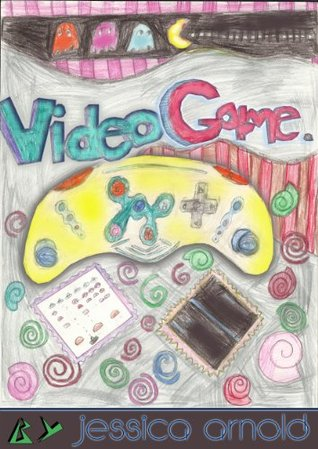 Video Game  by  Jessica Arnold