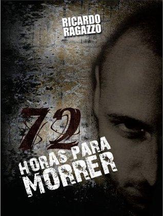72 Horas para Morrer Ricardo Ragazzo