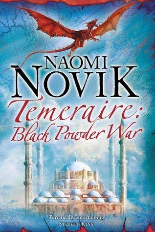 Temeraire: Black Powder War (Temeraire 3)  by  Naomi Novik