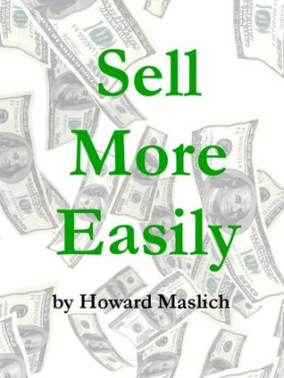 Sell More Easily  by  Howard Maslich