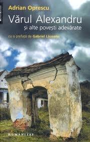 Vărul Alexandru și alte povești adevărate  by  Adrian Oprescu