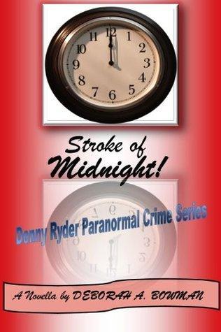 STROKE OF MIDNIGHT! (Denny Ryder, #2) Deborah A.  Bowman