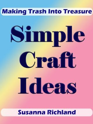 Simple Craft Ideas  by  Susanna Richland