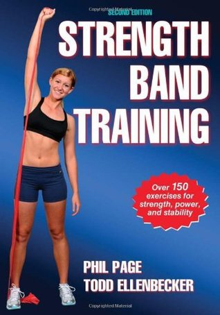 Strength Band Training-2nd Edition  by  Phil Page