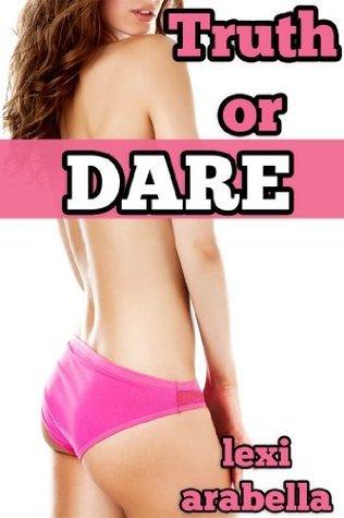 Truth or Dare Lexi Arabella