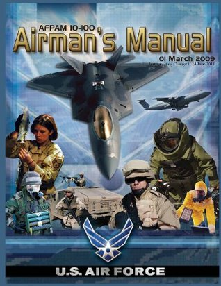 Airmans Manual: 01 March 2009 Incorporating Change 1, 24 June 2011 Michael B. Donley
