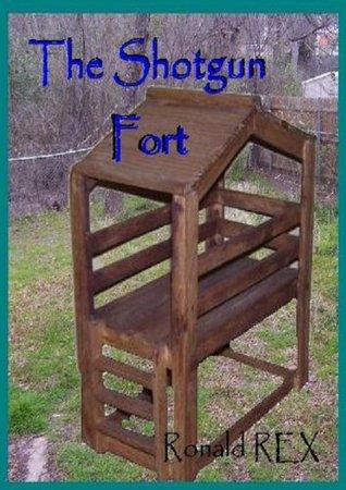 Shotgun Fort (Fort Guidebook)  by  Ronald Rex