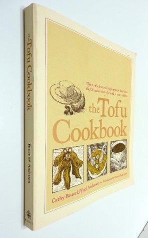 The Tofu Cookbook Cathy Bauer