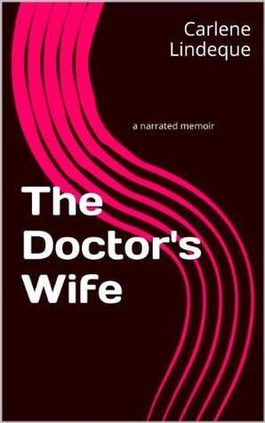 The Doctors Wife  by  Carlene Lindeque