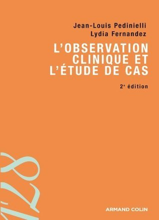 Lobservation clinique et létude de cas (128)  by  Jean-Louis Pedinielli
