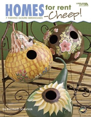 Homes for Rent-Cheep! (Leisure Arts #22609)  by  Elizabeth Scesniak