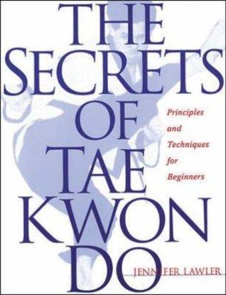 The Secrets Of Tae Kwon Do J. Lawler