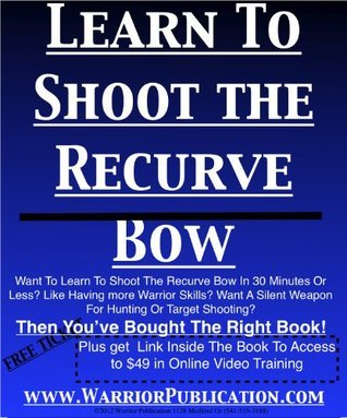 Learn To Shoot The Recurve Bow Ananda Quinn