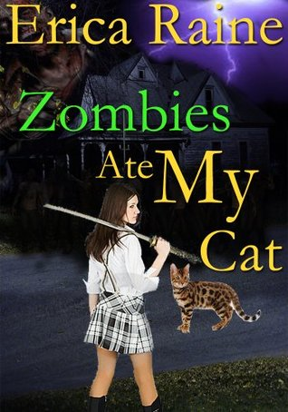 Zombies Ate My Cat Erica Raine
