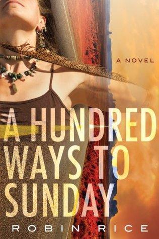 A Hundred Ways To Sunday Robin Rice