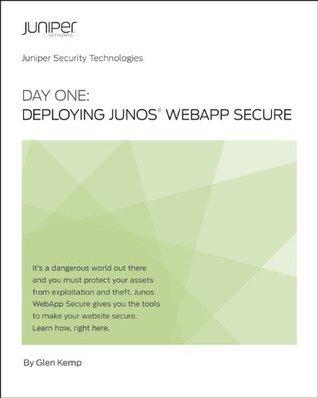Day One: Deploying Junos WebApp Secure  by  Glen Kemp