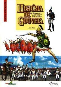 História de Gouveia: a princesa da serra  by  José Pires