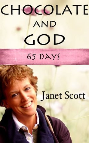 Chocolate and God (60 Days)  by  Janet Scott