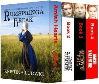 Rumspringa Break / Amish Summer / Mercys Fall / Amish Valentine (Amish Hearts #1-4)  by  Kristina Ludwig
