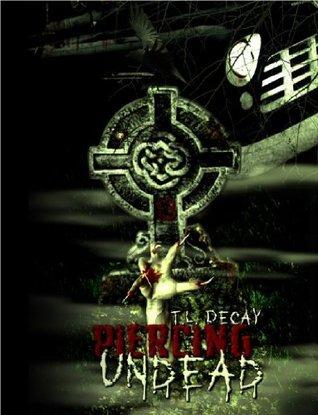 Piercing Undead: Racetrack Undead T.L. Decay