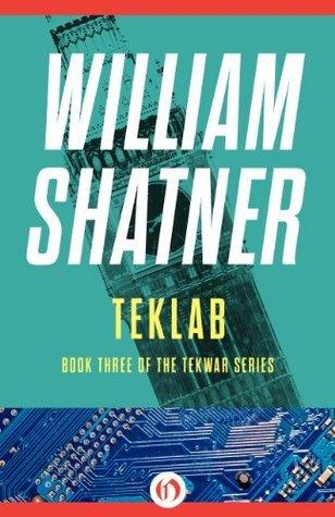 TekLab (The TekWar Series) William Shatner