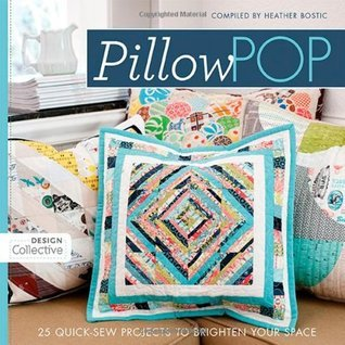 Pillow Pop: 25 Quick-Sew Projects to Brighten Your Space Heather Bostic