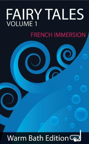 Fairy Tales: French Immersion  by  Warm Bath Books