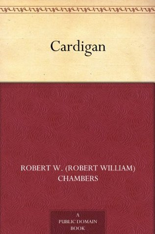 Cardigan  by  Robert W. Chambers