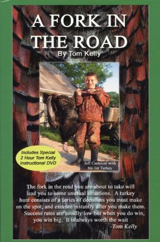 A Fork In The Road  by  Tom Kelly
