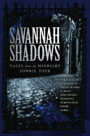 Savannah Shadows:Tales from the Midnight Zombie Tour Tobias McGriff