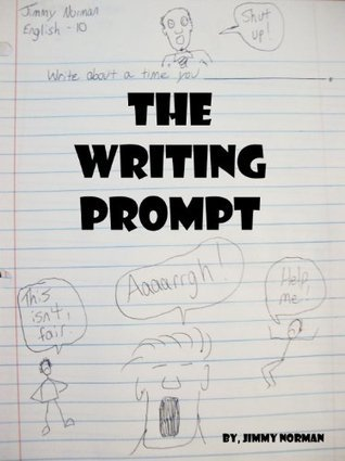 The Writing Prompt  by  Jimmy Norman